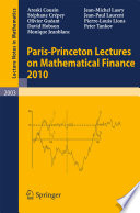 Paris-Princeton Lectures on Mathematical Finance 2010