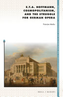 E. T. A. Hoffmann, Cosmopolitanism, and the Struggle for German Opera