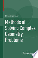 Methods of Solving Complex Geometry Problems