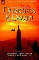 Read Online Darkness & Dawn Epub
