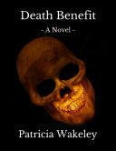 Death Benefit: A Novel Pdf