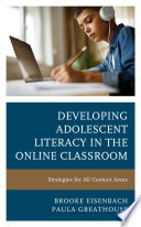 Developing Adolescent Literacy In The Online Classroom Book