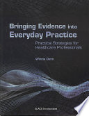 Bringing Evidence Into Everyday Practice