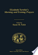 Elizabeth Tyrwhit s Morning and Evening Prayers