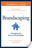 Brandscaping  : Unleashing the Power of Partnerships