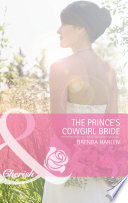 The Prince s Cowgirl Bride  Mills   Boon Cherish   Reigning Men  Book 2  Book