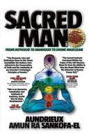 Sacred Man   from Boyhood to Manhood to Divine Masculine