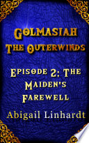 Golmasiah  The Outerwinds Episode 2 The Maiden s Farewell