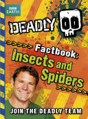 Steve Backshall s Deadly series  Deadly Factbook  Insects and Spiders