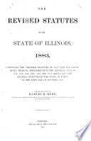 The Revised Statutes of the State of Illinois  1883