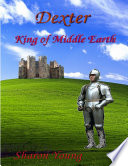 Dexter  King of Middle Earth