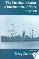 The Merchant Marine In International Affairs 1850 1950 Book PDF