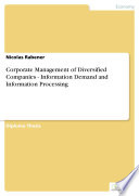 Corporate Management Of Diversified Companies Information Demand And Information Processing