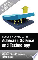Recent Advances in Adhesion Science and Technology in Honor of Dr  Kash Mittal