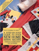 A Step by step Guide to Your New Home Sewing Machine