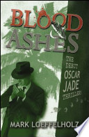 Blood and Ashes  : The Debut Oscar Jade Thriller!