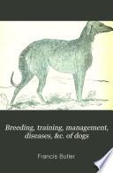 Breeding  Training  Management  Diseases   c  of Dogs
