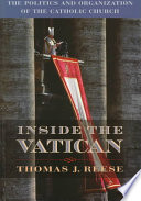 """""""Inside the Vatican: The Politics and Organization of the Catholic Church"""" by Thomas J. Reese"""