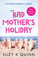 The Bad Mother's Holiday ebook