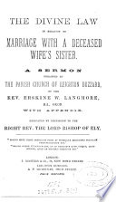 The divine law in relation to marriage with a deceased wife s sister  a sermon Book PDF
