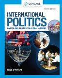 International Politics: Power and Purpose in Global Affairs