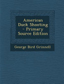 American Duck Shooting   Primary Source Edition