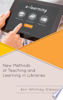 New Methods Of Teaching And Learning In Libraries Book PDF