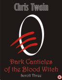 Dark Canticles of the Blood Witch - Scroll Three ebook