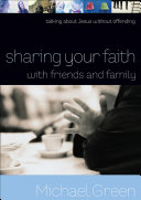 Sharing Your Faith with Friends and Family