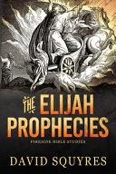The Elijah Prophecies