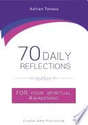 70 Daily Reflections For Your Spiritual Awakening