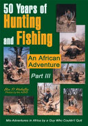 50 Years of Hunting and Fishing Part Iii