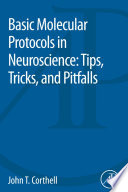 Basic Molecular Protocols in Neuroscience: Tips, Tricks, and Pitfalls
