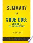 Shoe Dog  by Phil Knight   Summary   Analysis