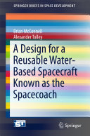 A Design for a Reusable Water-Based Spacecraft Known as the Spacecoach [Pdf/ePub] eBook