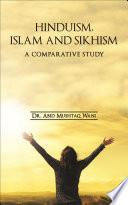 Hinduism  Islam and Sikhism