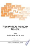 High Pressure Molecular Science