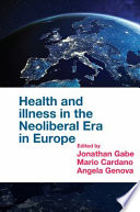 Health and Illness in the Neoliberal Era in Europe Book