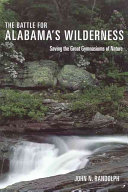 The Battle for Alabama s Wilderness