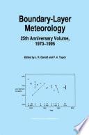 Boundary Layer Meteorology 25th Anniversary Volume  1970   1995 Book
