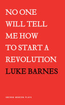 No One Will Tell Me How to Start a Revolution