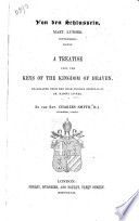Von den Schlusseln     A treatise upon the Keys of the Kingdom of Heaven  Translated from the High German     By     C  Smyth  etc