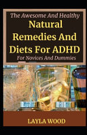 The Awesome And Healthy Natural Remedies And Diets For ADHD For Novices And Dummies