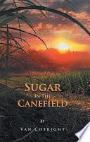 Sugar In The Canefield Book PDF
