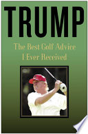 Trump  The Best Golf Advice I Ever Received