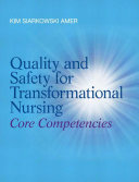 Quality and Safety for Transformational Nursing