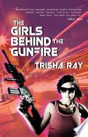 The Girls Behind The Gunfire