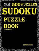 SUDOKU:500 Sudoku Puzzles(Easy,Medium,Hard,VeryHard)(SudokuPuzzleBook)(Volume82)