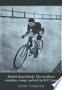 British Road Book ...: The northern counties, comp. and ed. by R.T. Lang