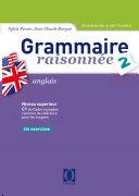 Grammaire raisonnée 2 - Anglais